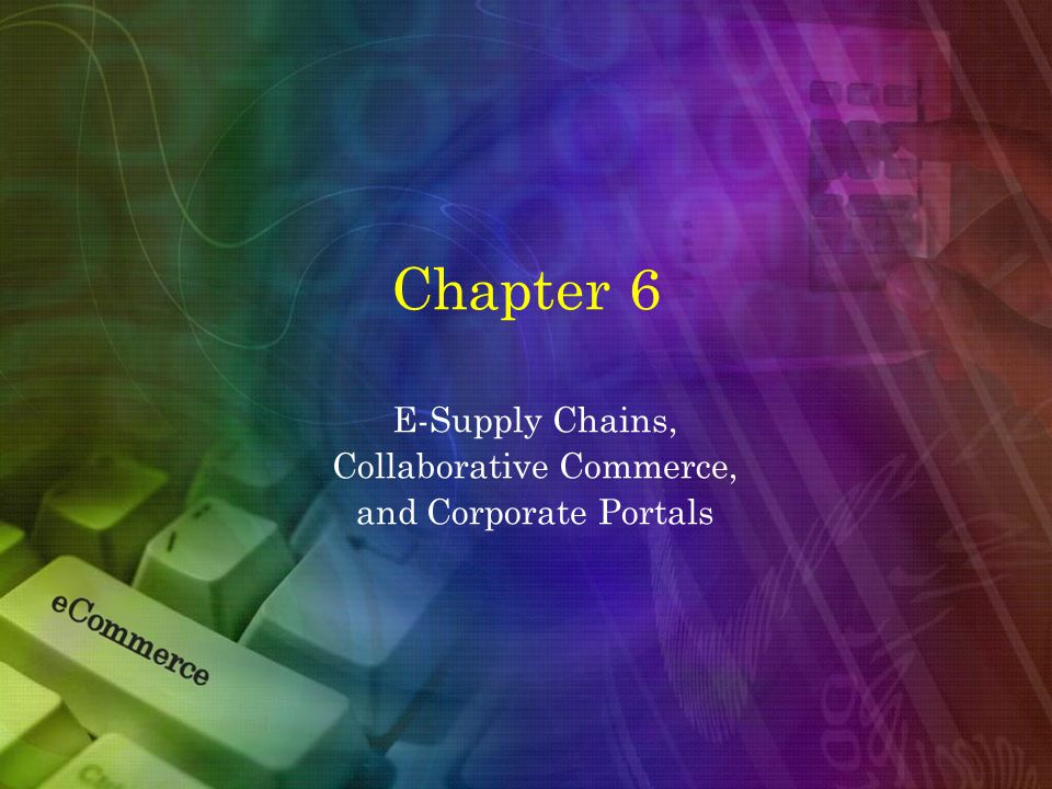 chapter 8 e supply chain collaborative commerce Cpfr collaborative  but very integrated and as part of more supply chain improvements chapter 12 is the concluding chapter  voluntary inter -industry commerce.