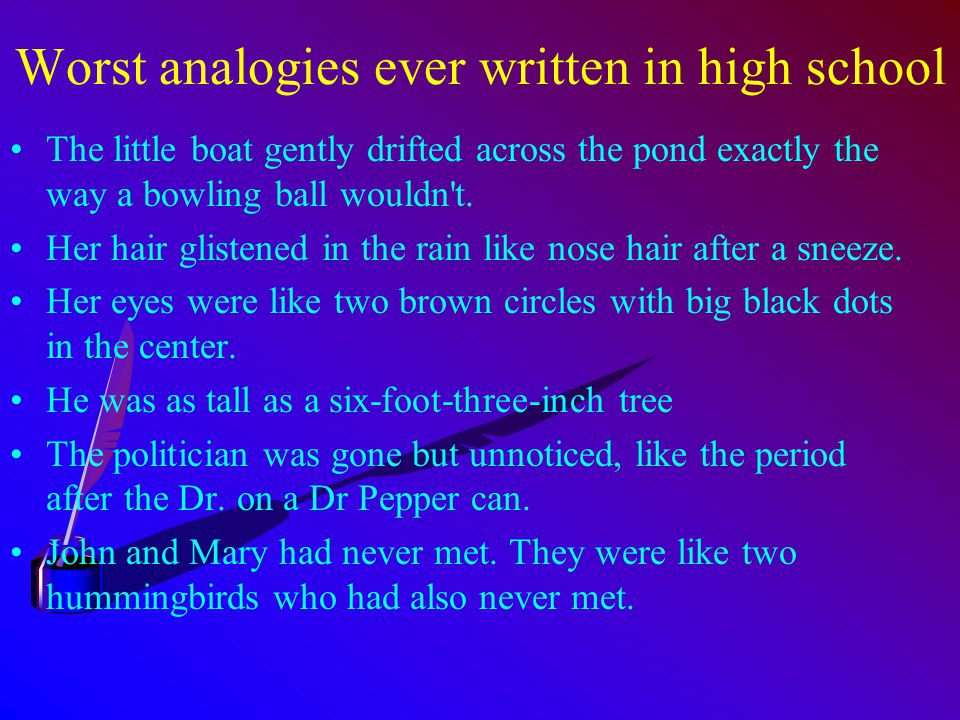 worst analogies used in a high school essay funny story essay custom mba thesis writeshop paul rudnick scout s honor