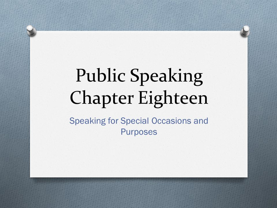 Public Speaking Chapter Eighteen