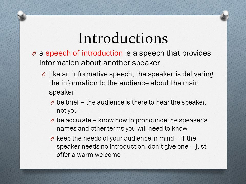 Introductions a speech of introduction is a speech that provides information about another speaker.