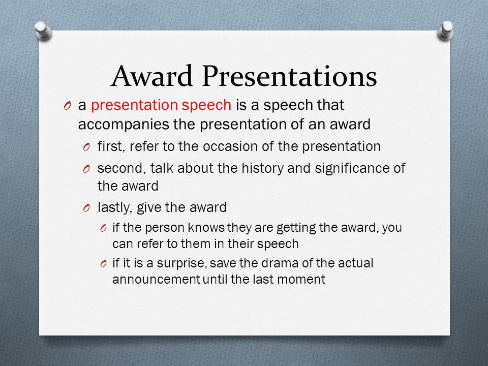 Award Presentations a presentation speech is a speech that accompanies the presentation of an award.