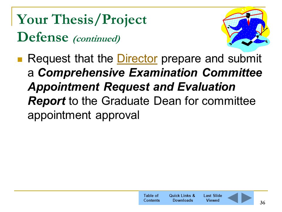 thesis examination committee Provide to the program director the version of the dissertation prospectus that is to be included in the comprehensive exam for approval, with advisory committee signatures, before the date of the exam is set.