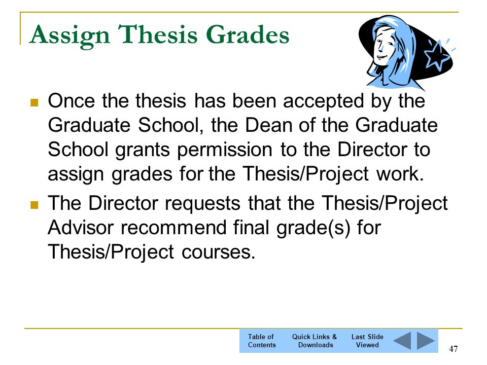 thesis grades When you are about to finish your thesis work, it is important to think in advance  about the steps to take for having your grade registered in the.