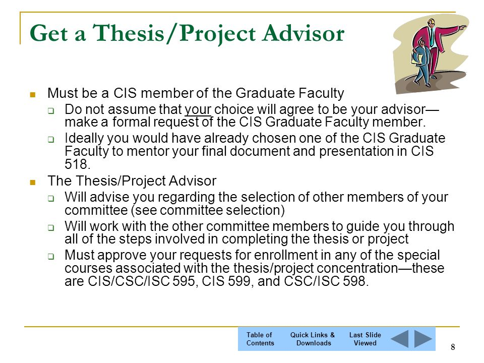change dissertation advisor Selecting a thesis advisor instructs them that they must get approval from the current thesis advisor and the proposed thesis advisor in order to make the change.
