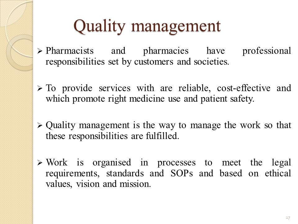 Quality management Pharmacists and pharmacies have professional responsibilities set by customers and societies.