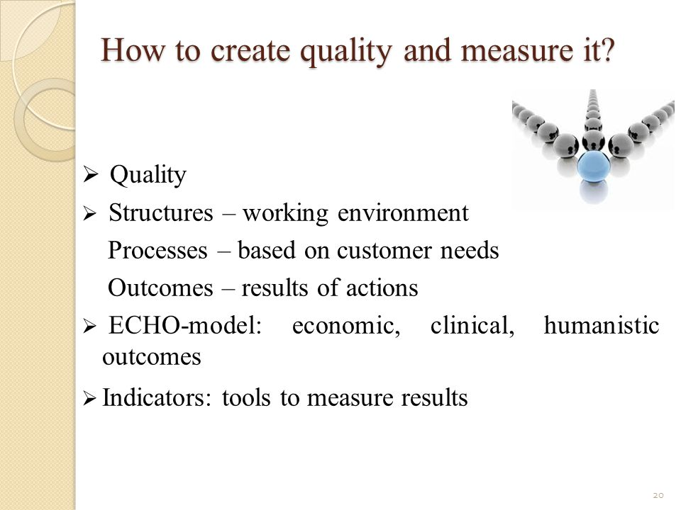 How to create quality and measure it