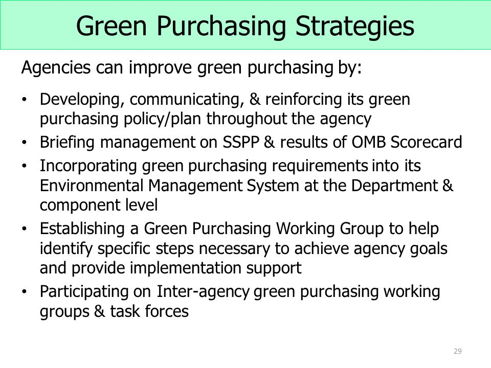 green purchasing and procurement strategies 5 simple ways to create a green procurement program  but what companies sometimes fail to realize is the effect their purchasing power has on the .