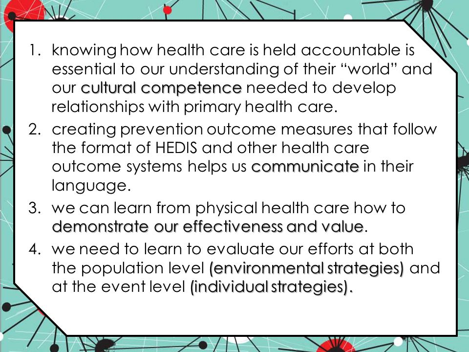 knowing how health care is held accountable is essential to our understanding of their world and our cultural competence needed to develop relationships with primary health care.