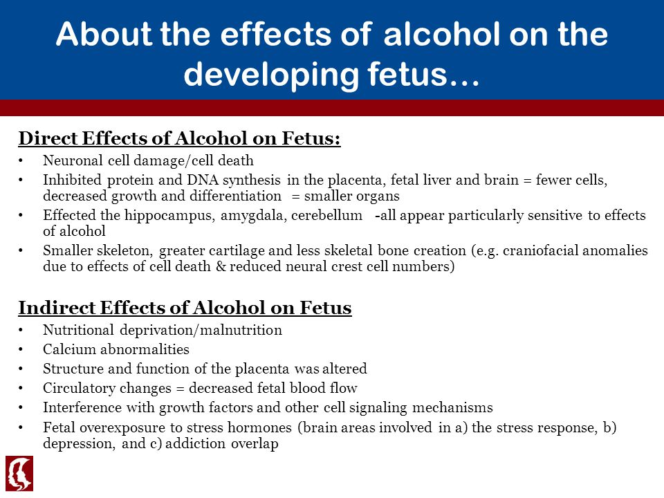 alcoholism and fetal development Each trimester of pregnancy marks a stage of fetal development and our understanding of fas risk needs to be discussed in light of how the timing of fetal development interacts with dosage, duration of alcohol exposure and bac.