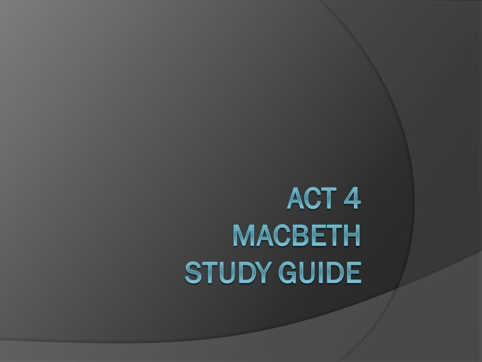 Macbeth Act 4 Discussion Questions | Study.com