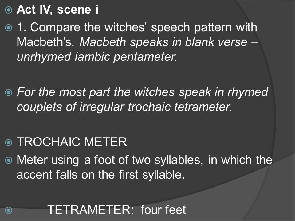 compare the witches speech pattern with macbeth [49] through this combination of speech patterns, then, the witches are   because macbeth and banquo meet the witches together, we can compare their .