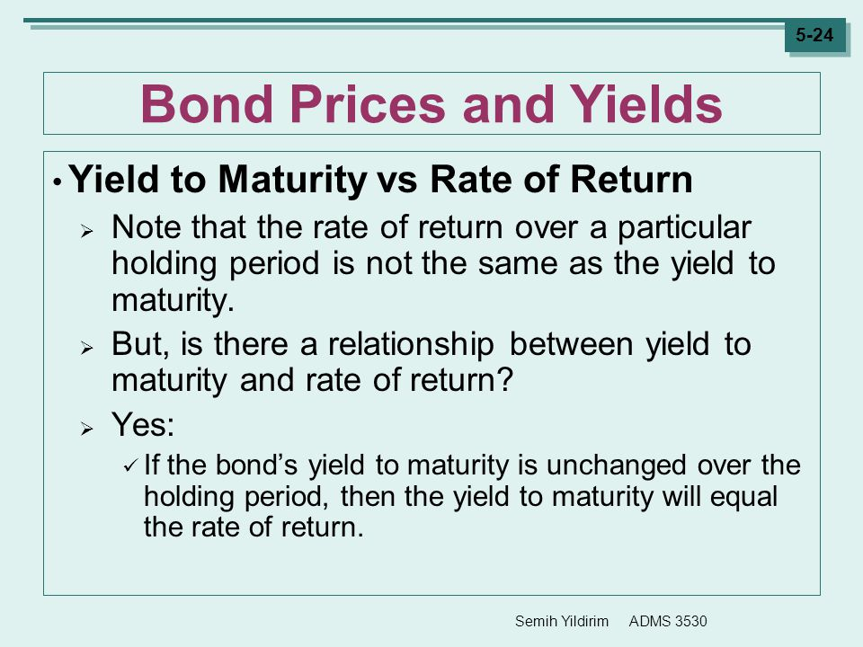 bond s yield to maturity The yield curve shows the yields to maturity for a series of bonds—typically us treasury bonds—with the same credit quality but different maturity dates, along with the term structure for.