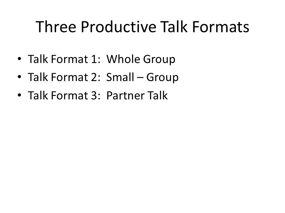Three Productive Talk Formats