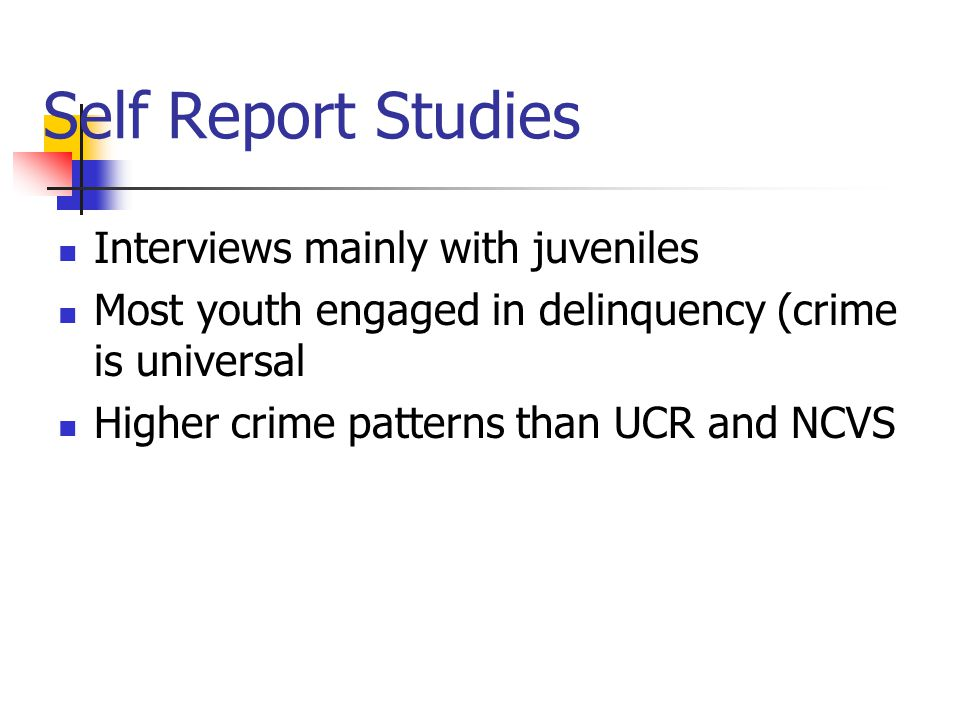 Self Report Studies Interviews mainly with juveniles
