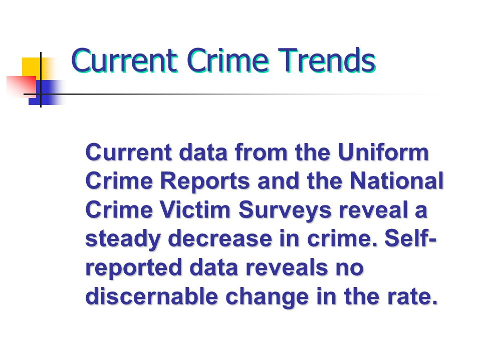 Current Crime Trends Current data from the Uniform
