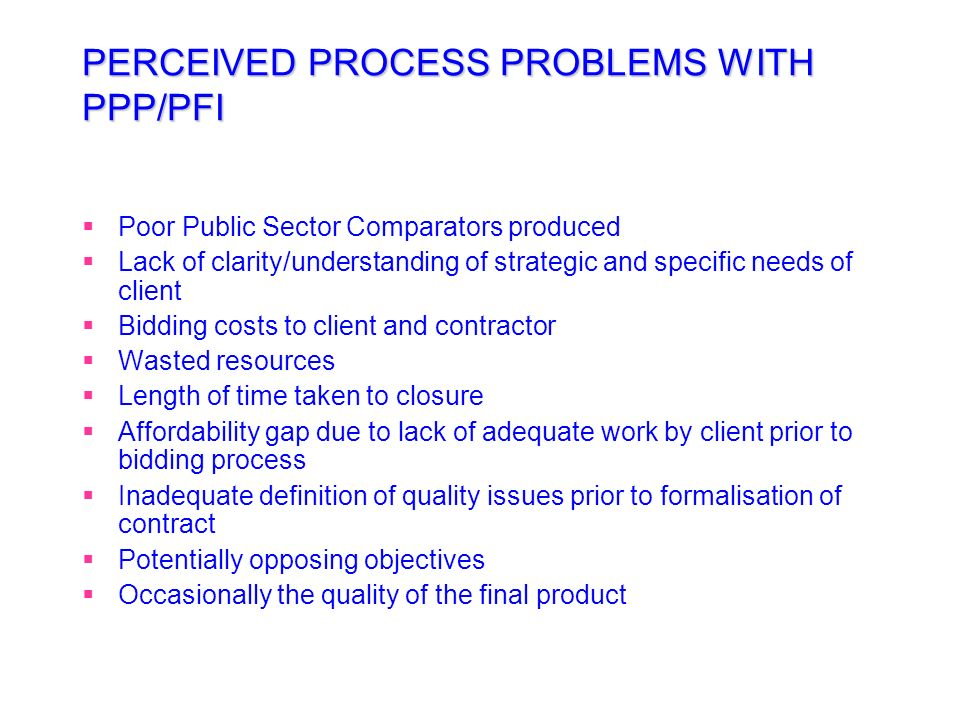 PERCEIVED PROCESS PROBLEMS WITH PPP/PFI