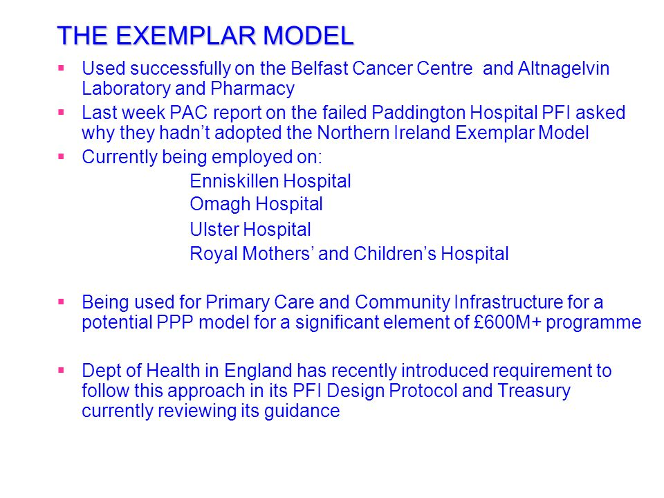 THE EXEMPLAR MODEL Used successfully on the Belfast Cancer Centre and Altnagelvin Laboratory and Pharmacy.