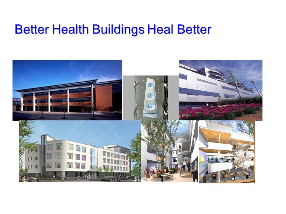 Better Health Buildings Heal Better