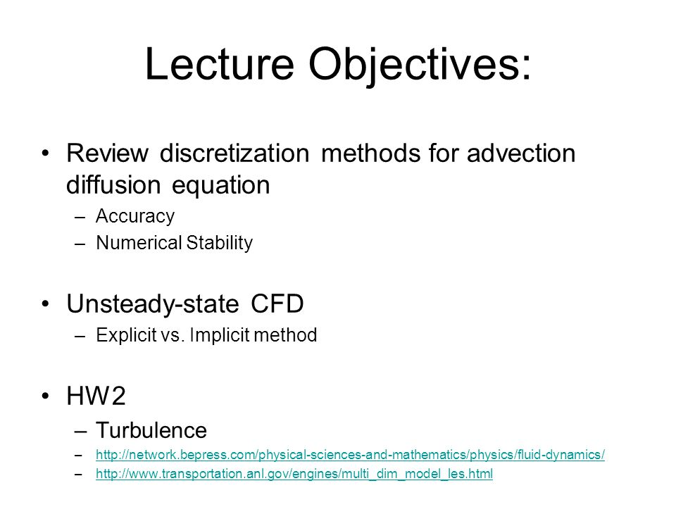 Lecture Objectives: Review discretization methods for advection diffusion equation. Accuracy. Numerical Stability.