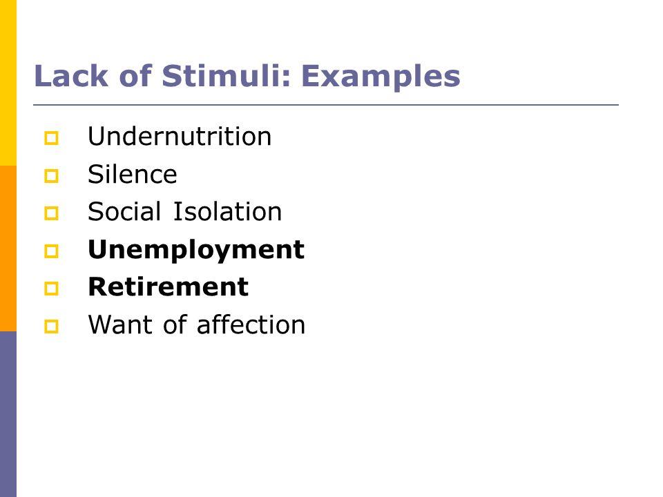 Lack of Stimuli: Examples