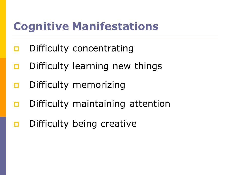 Cognitive Manifestations
