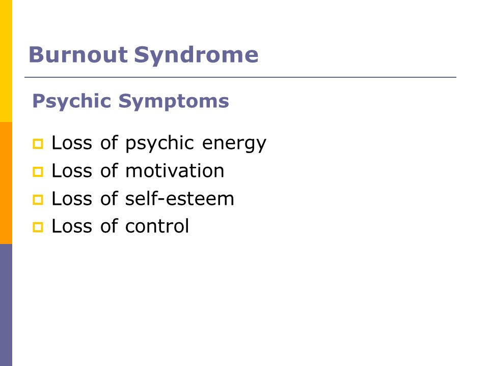 Burnout Syndrome Psychic Symptoms Loss of psychic energy