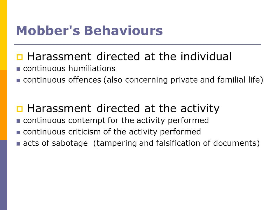 Mobber s Behaviours Harassment directed at the individual