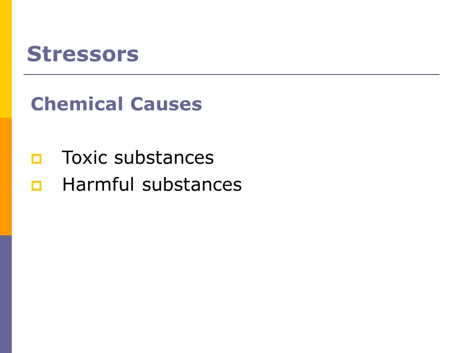 Stressors Chemical Causes Toxic substances Harmful substances 86