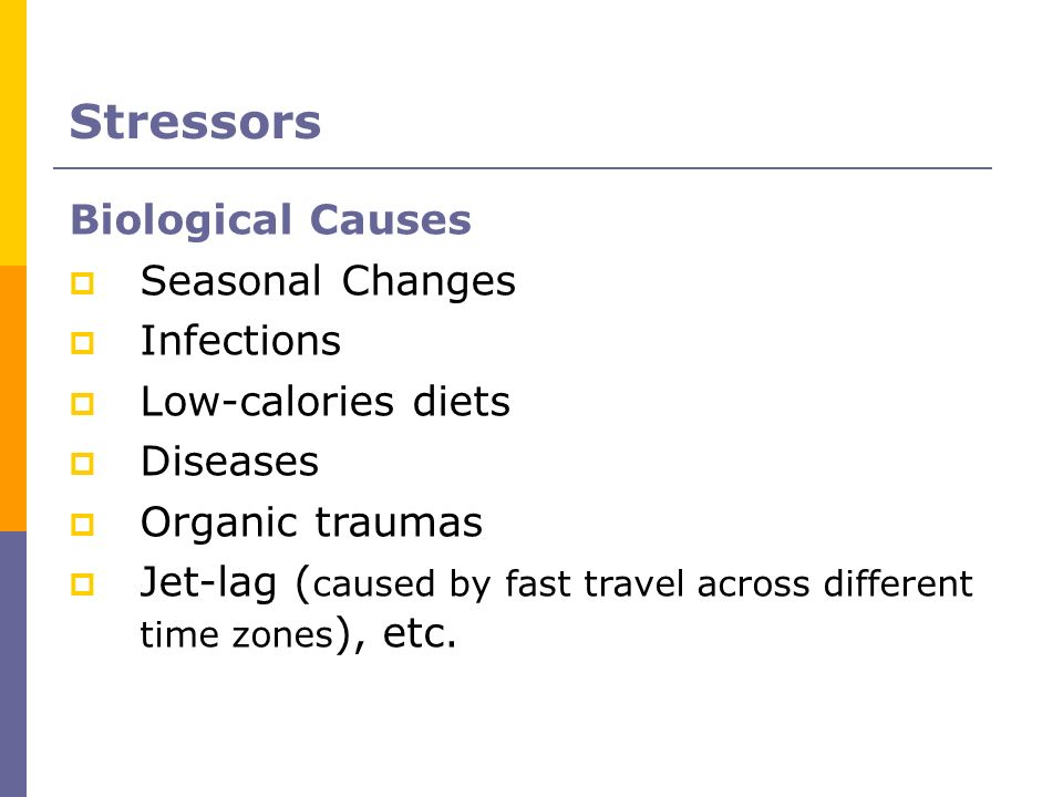 Stressors Biological Causes Seasonal Changes Infections