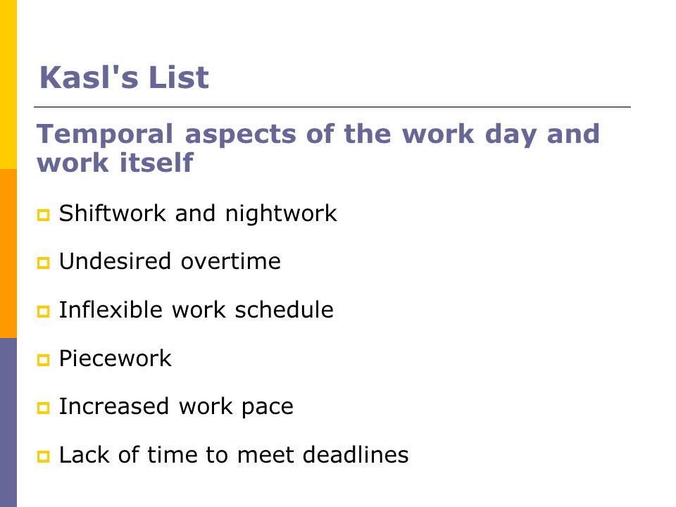 Kasl s List Temporal aspects of the work day and work itself