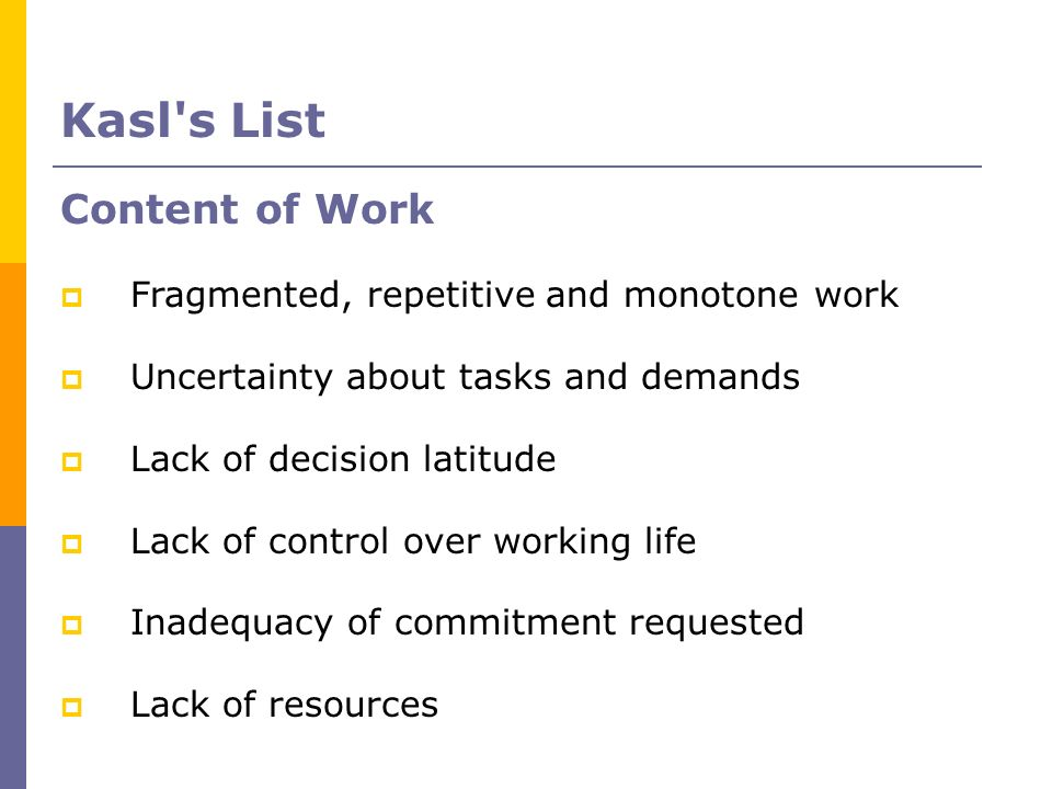 Kasl s List Content of Work Fragmented, repetitive and monotone work