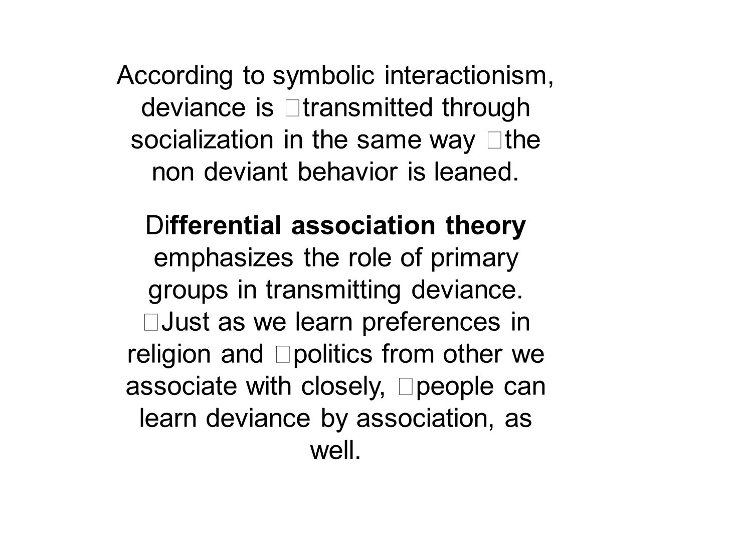 Deviance and social control ppt video online download according to symbolic interactionism deviance is transmitted through socialization in the same way the non biocorpaavc Image collections