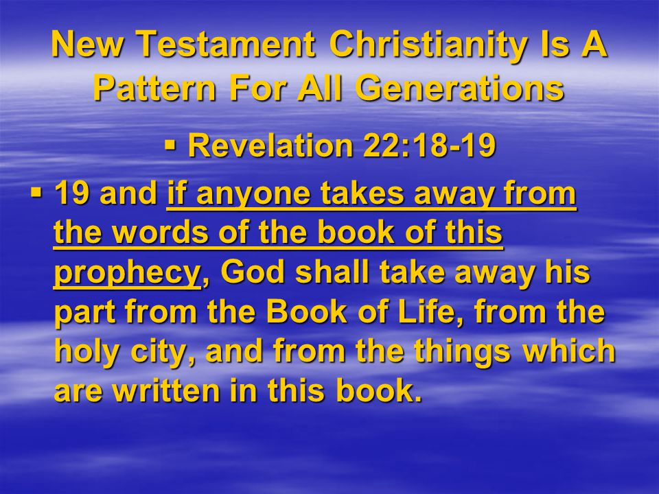 New Testament Christianity Is A Pattern For All Generations