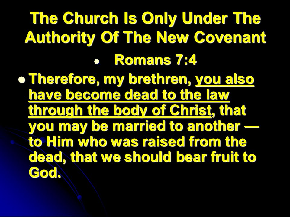 The Church Is Only Under The Authority Of The New Covenant