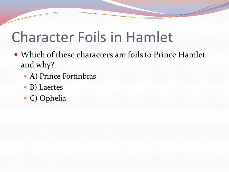 "characters in hamlet 4 essay Essay on character and leadership - manipulation the claudius effect of manipulation causing change in characters in ""hamlet"" claudius was the most manipulative character in ""hamlet"" and."