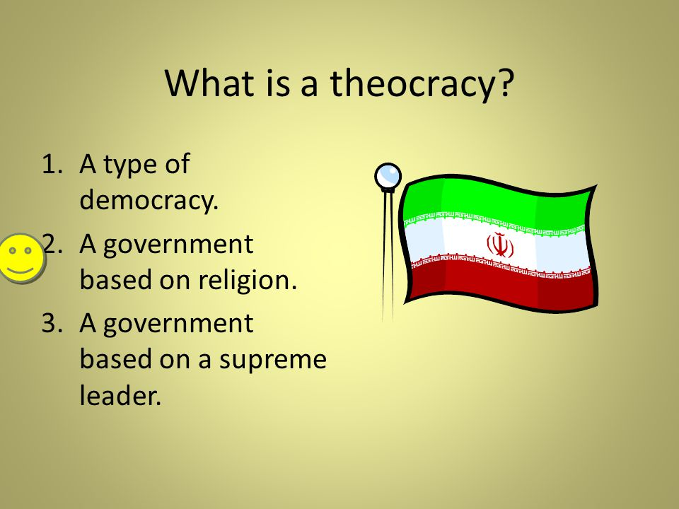 What is a theocracy A type of democracy.