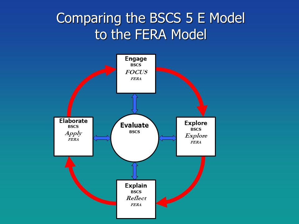 Comparing the BSCS 5 E Model to the FERA Model