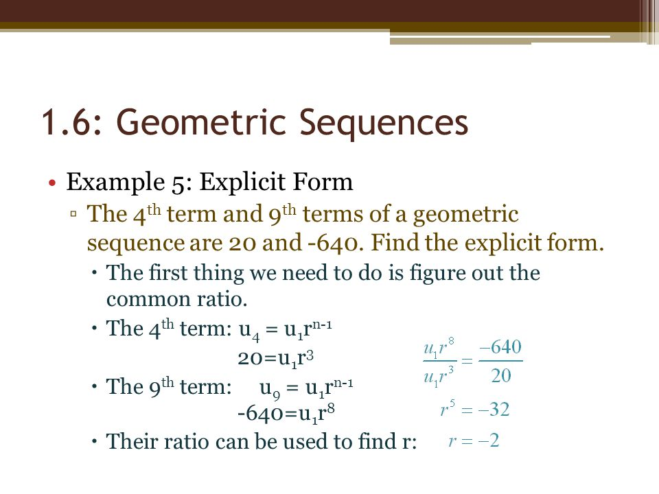 1.6: Geometric Sequences Example 5: Explicit Form