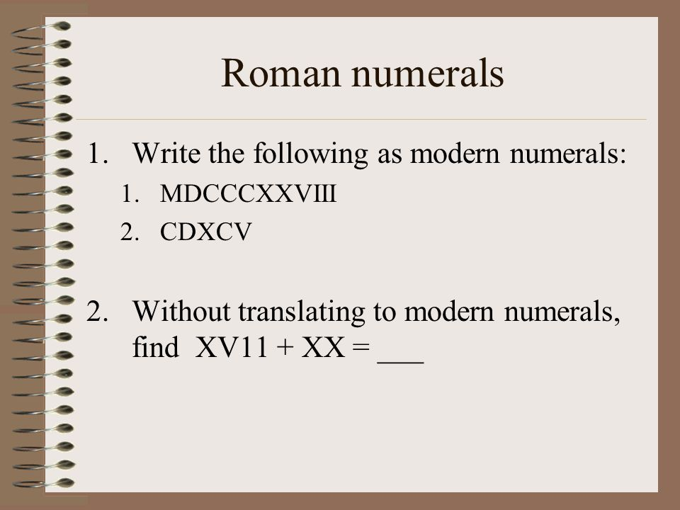 how to write roman numerals How to read roman numerals if there are two options listed, there are two correct ways to write that number most people stick to one or the other.