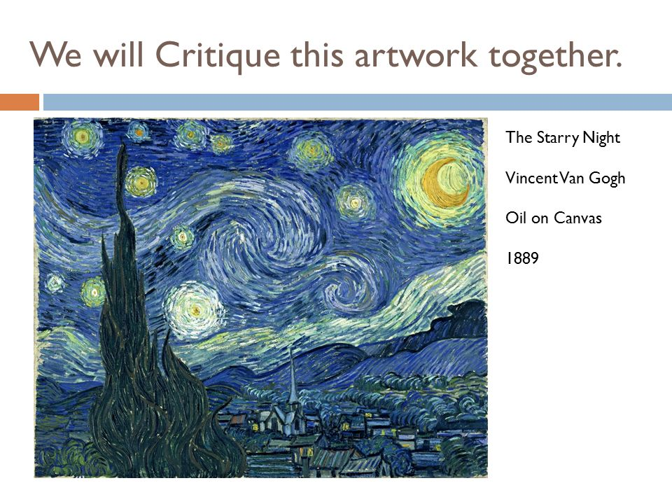 art critique: starry night by vincent van gogh essay Art criticism: vincent van gogh, starry night   i love this work of art because i love the night so much, particularly in this painting, with its bursts of light and color  national essay.