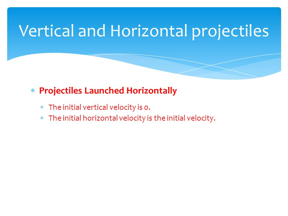 Vertical and Horizontal projectiles
