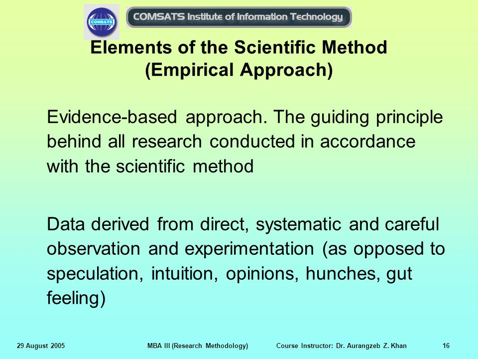 elements of research methodology Essential elements of a scientific research study include: research ethics, validity and reliability, statistics such as the average and range, experimental design.