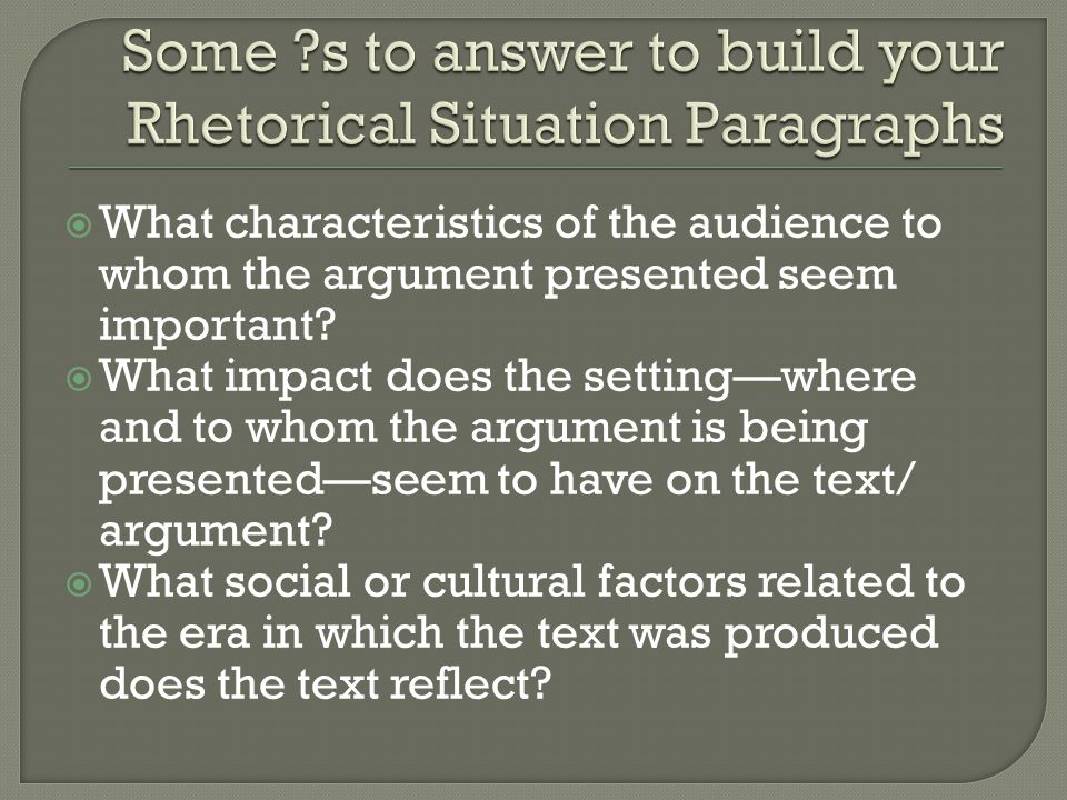 writing the argument analysis essay ppt video online  some s to answer to build your rhetorical situation paragraphs