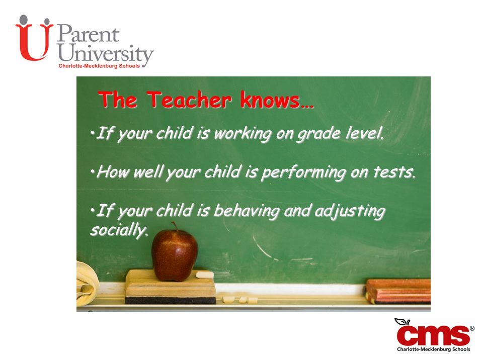 The Teacher knows… If your child is working on grade level.