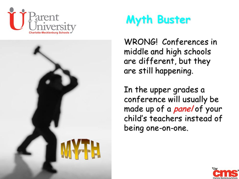 Myth Buster WRONG! Conferences in middle and high schools are different, but they are still happening.