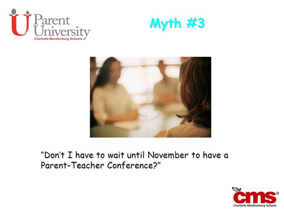 Myth #3 Don't I have to wait until November to have a Parent-Teacher Conference