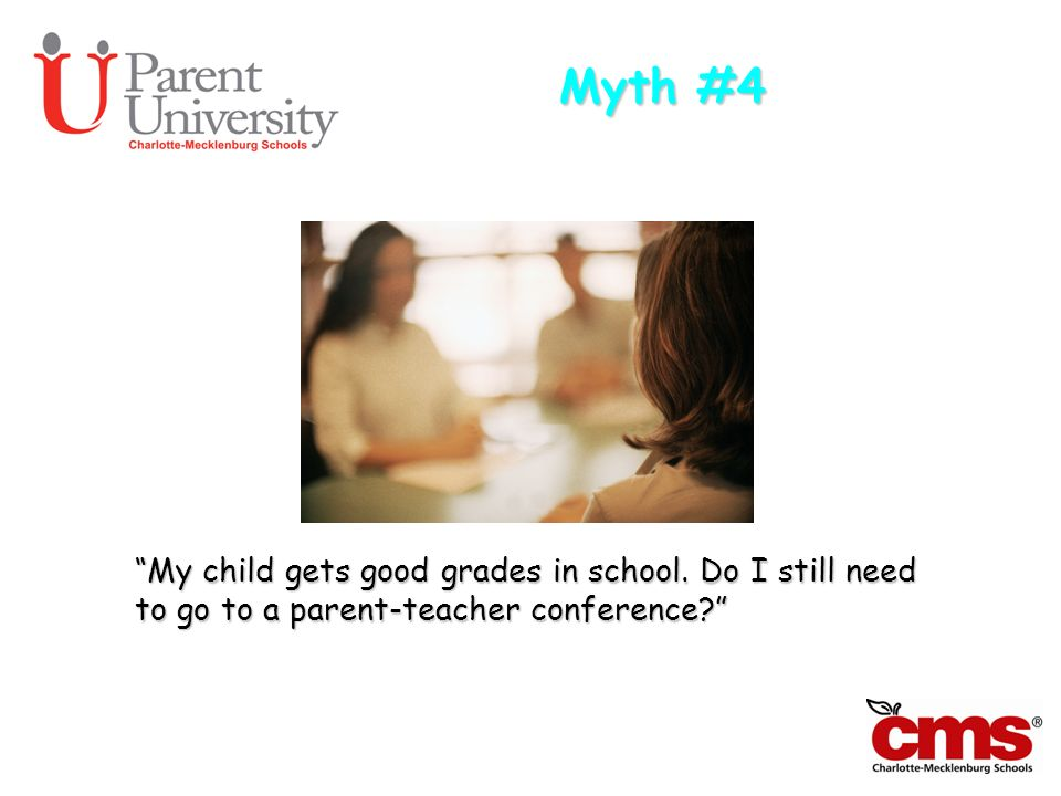 Myth #4 My child gets good grades in school.