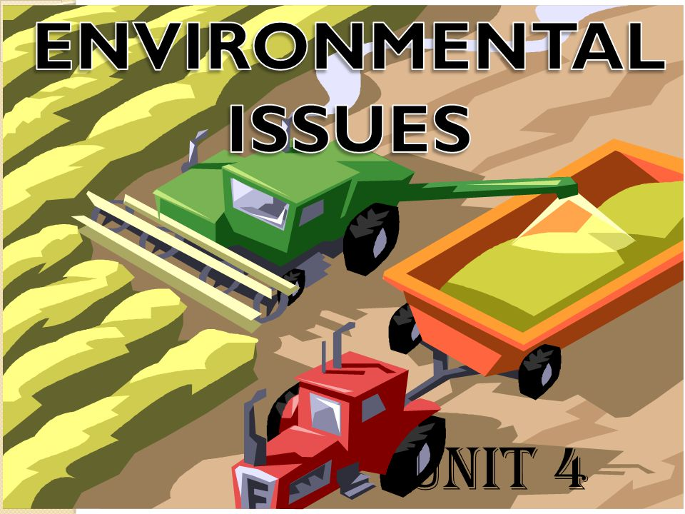 ENVIRONMENTAL ISSUES UNIT 4
