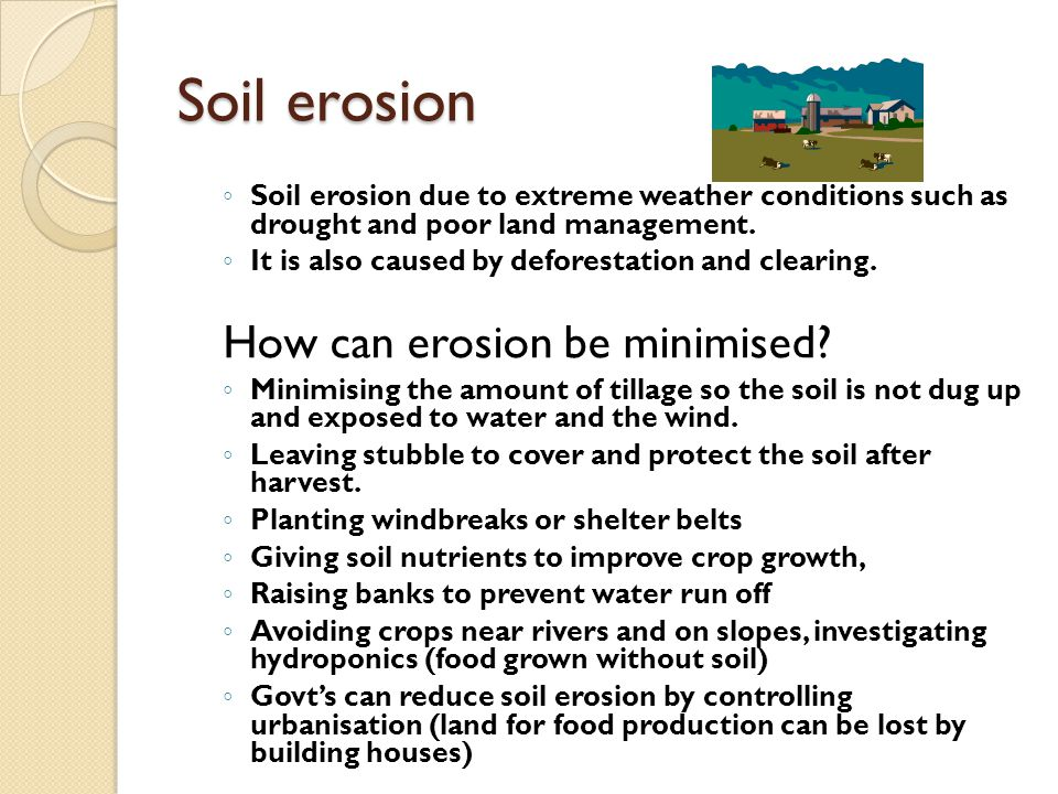 Soil erosion How can erosion be minimised