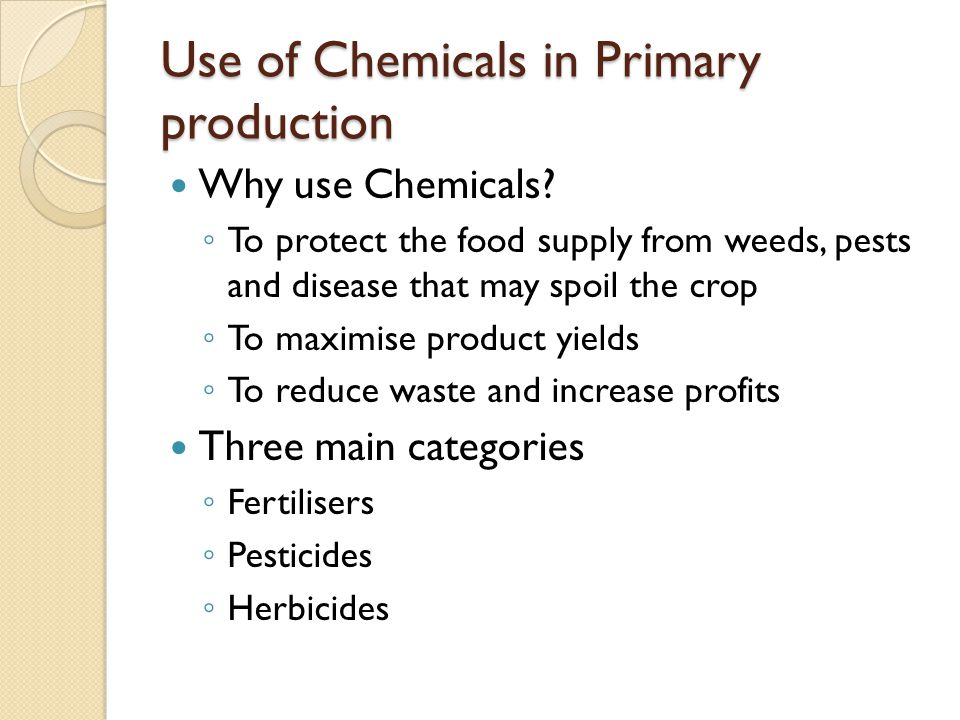 Use of Chemicals in Primary production